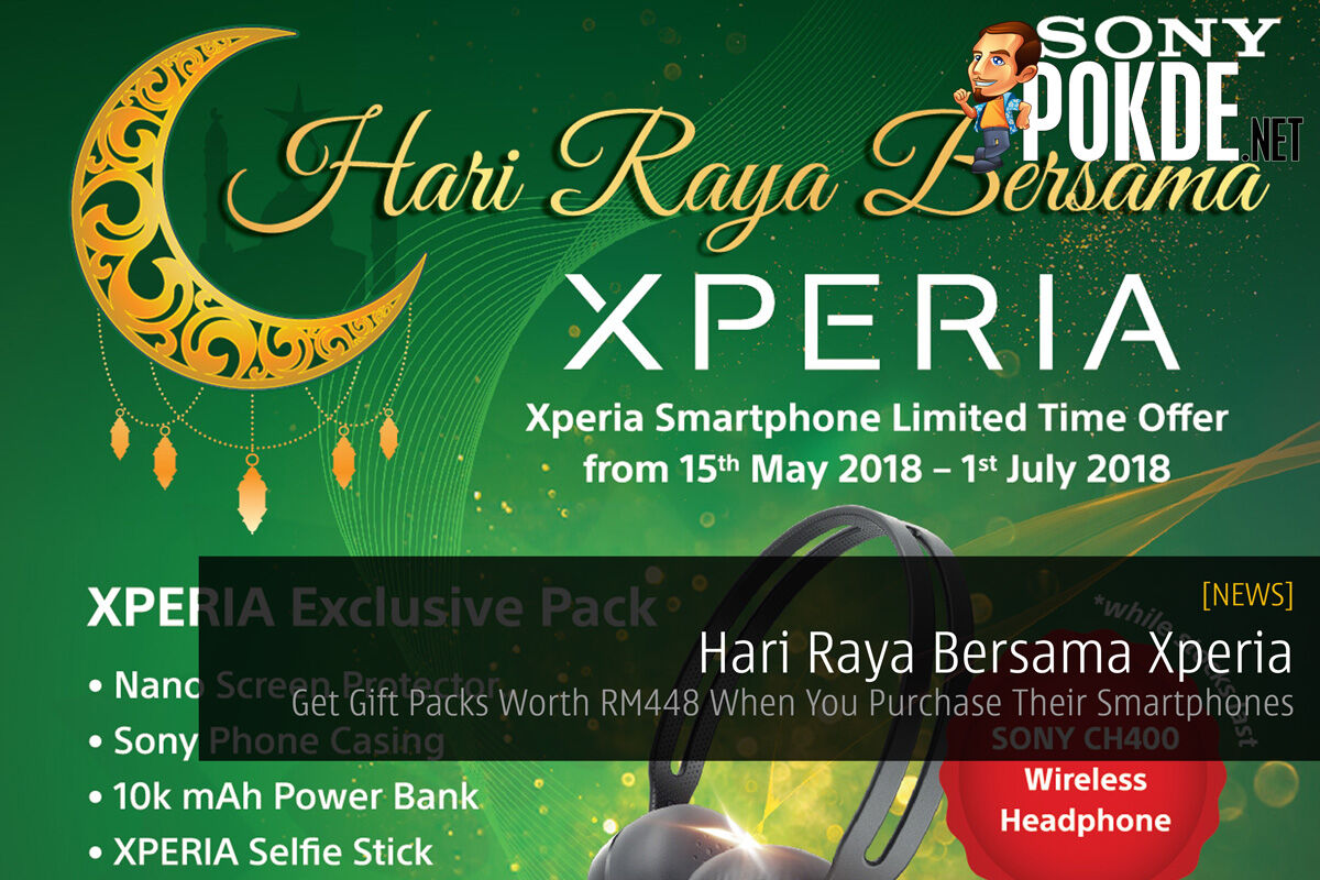 Hari Raya Bersama Xperia - Get Gift Packs Worth RM448 When You Purchase Their Smartphones 30