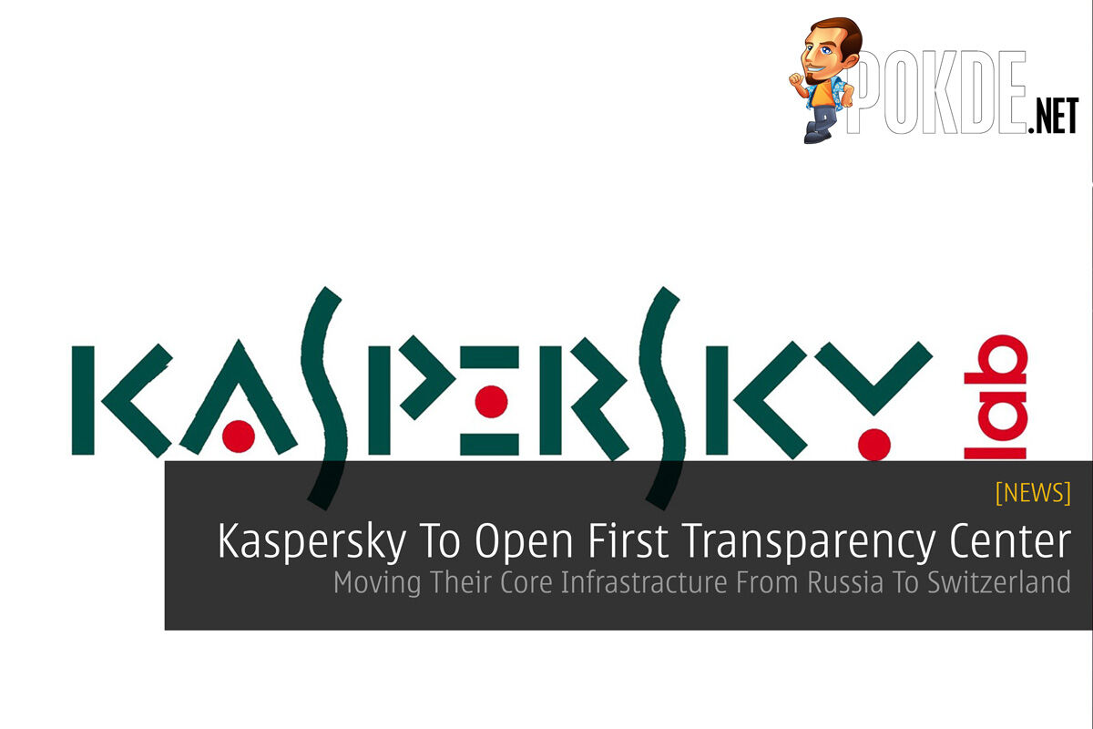 Kaspersky To Open First Transparency Center - Moving Their Core Infrastracture From Russia To Switzerland 30