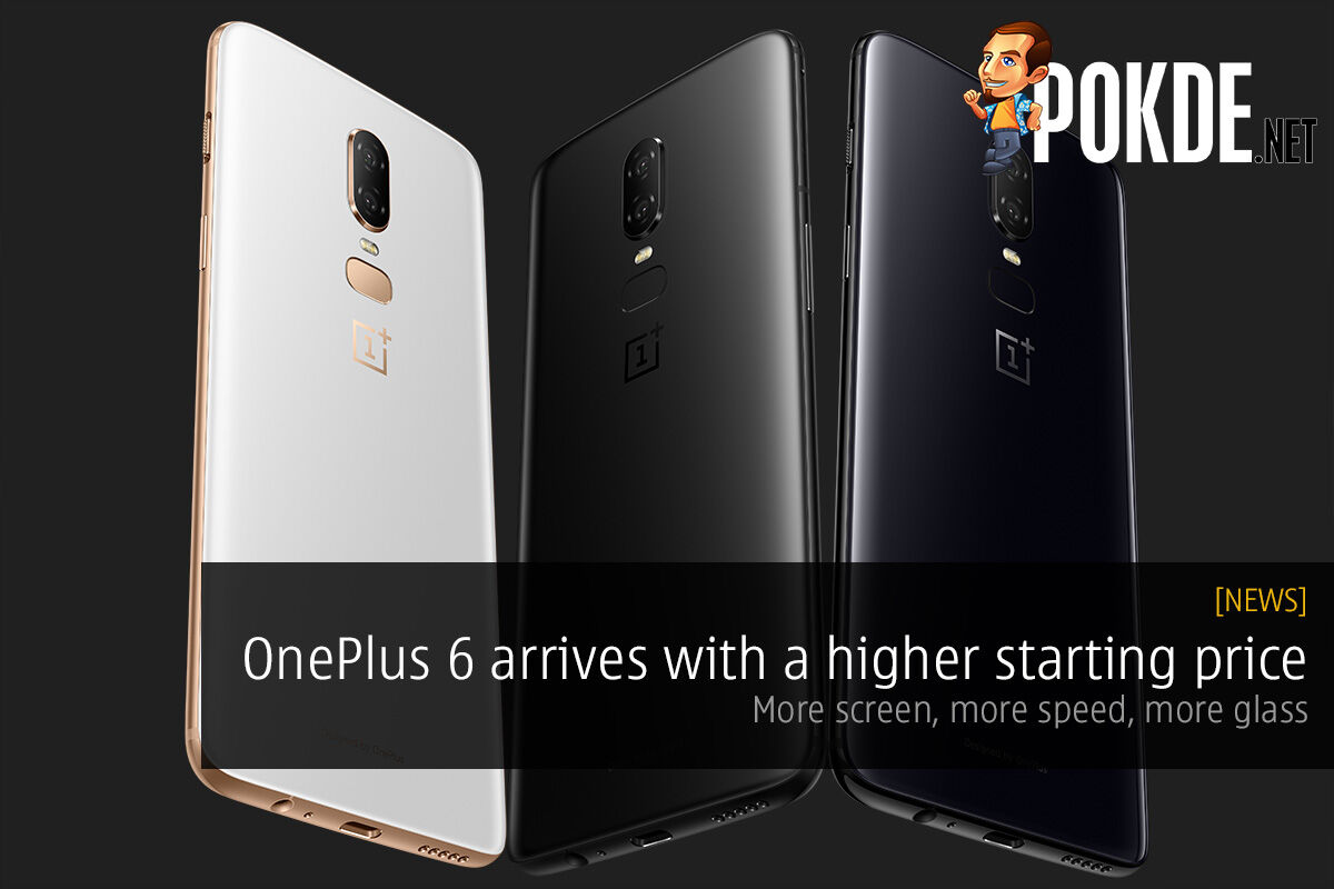 OnePlus 6 arrives with a higher starting price — more screen, more speed, more glass 24