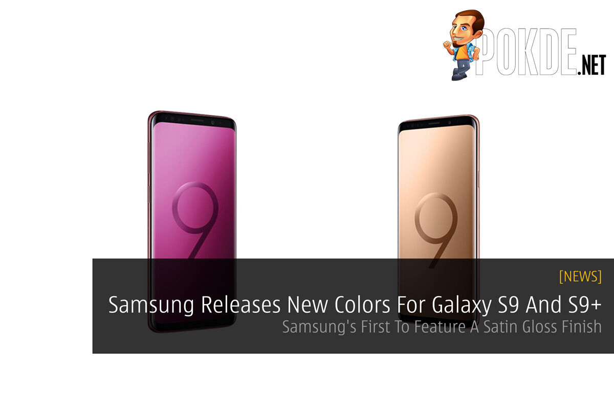 Samsung Releases New Colors For Galaxy S9 And S9+ - Samsung's First To Feature A Satin Gloss Finish 18