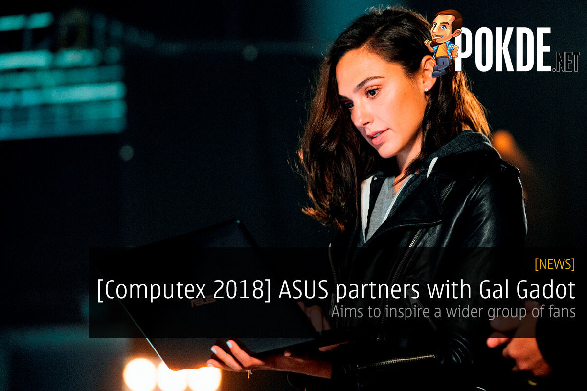 [Computex 2018] ASUS partners with Gal Gadot — aims to inspire a wider group of fans 25