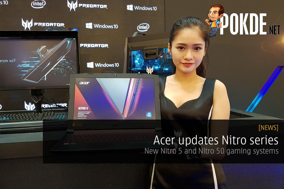 Acer updates Nitro series — new Nitro 5 and Nitro 50 gaming systems 27