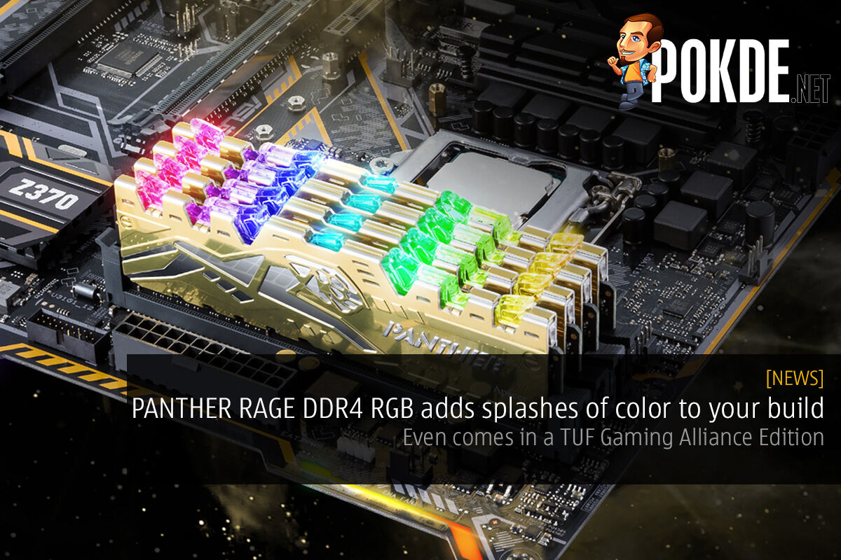 PANTHER RAGE DDR4 RGB adds splashes of color to your build — even comes in a TUF Gaming Alliance Edition 28