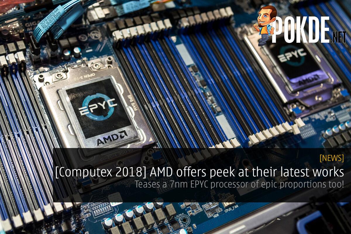 [Computex 2018] AMD offers peek at 7nm Radeon Vega, 64-threaded Ryzen Threadripper — teases a 7nm EPYC processor of epic proportions too! 29