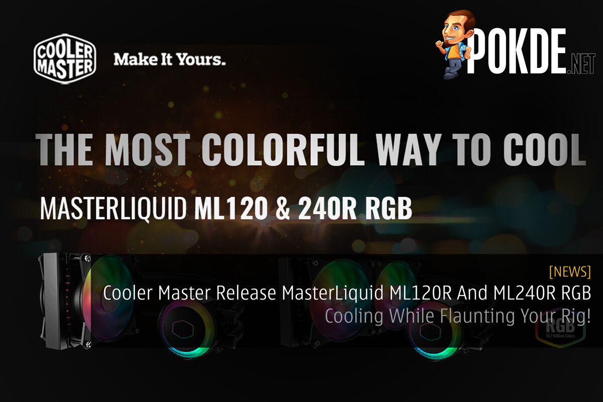 Cooler Master Release MasterLiquid ML120R And ML240R RGB — Cooling While Flaunting Your Rig! 26