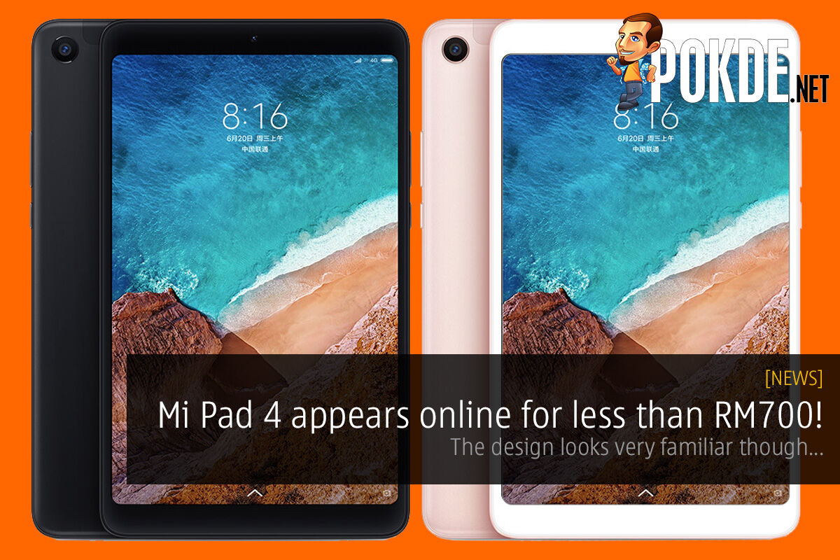 Mi Pad 4 appears online for less than RM700! The design looks very familiar though... 31