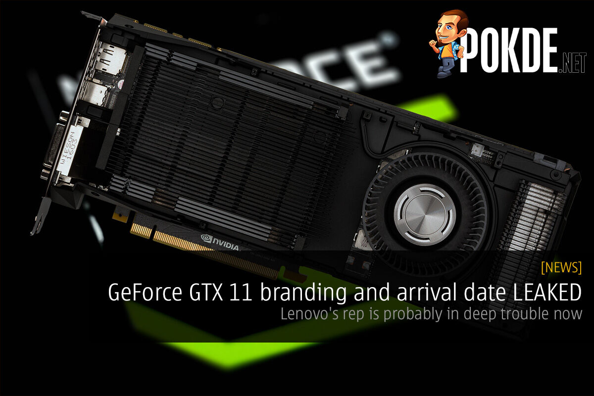 GeForce GTX 11 branding and arrival date LEAKED — Lenovo's rep is probably in deep trouble now 22