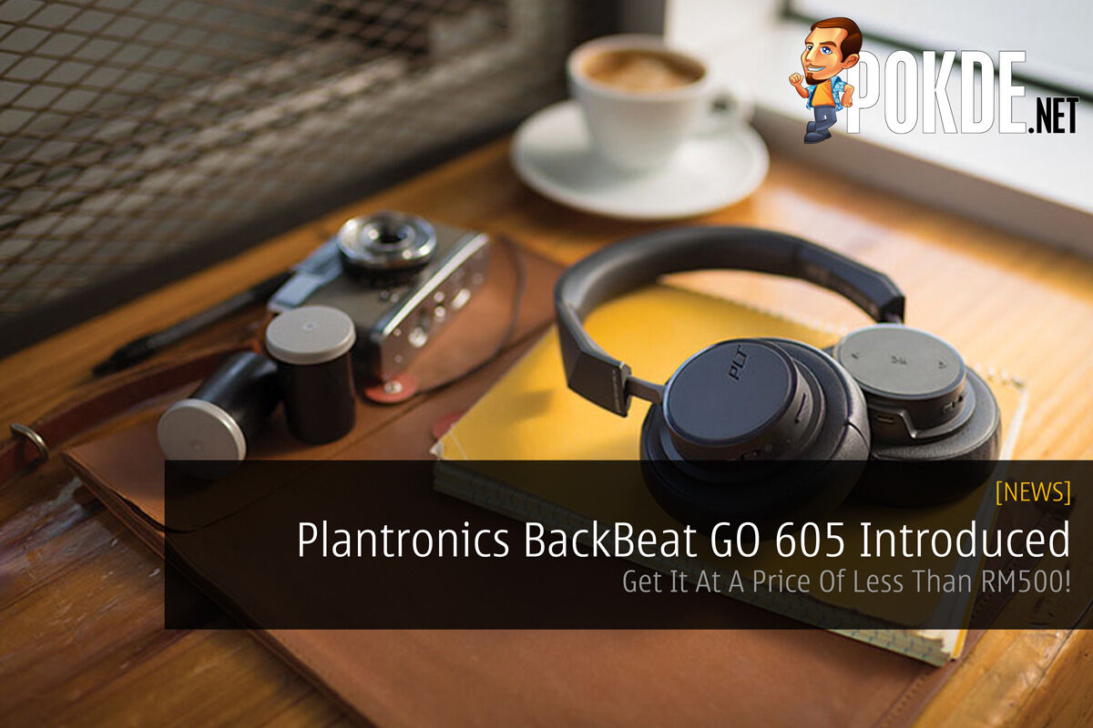 Plantronics BackBeat GO 605 Introduced — Get It At A Price Of Less Than RM500! 21