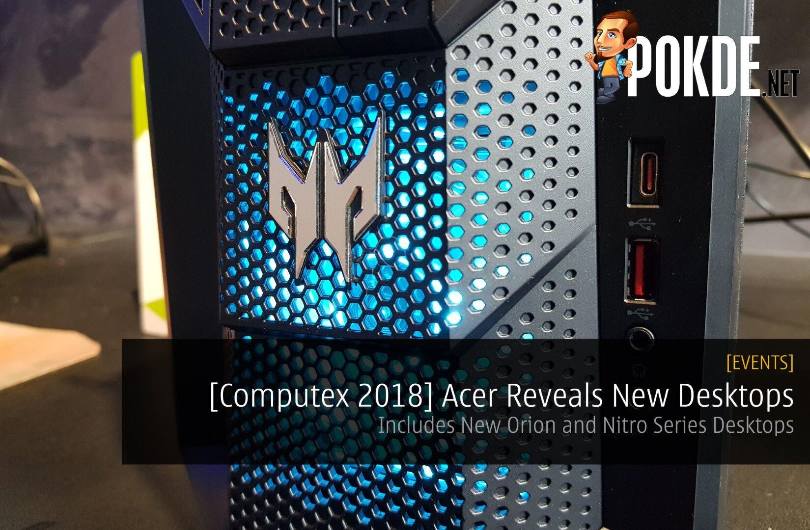 [Computex 2018] Acer Reveals New Desktops - Includes New Orion and Nitro Series Desktops 30