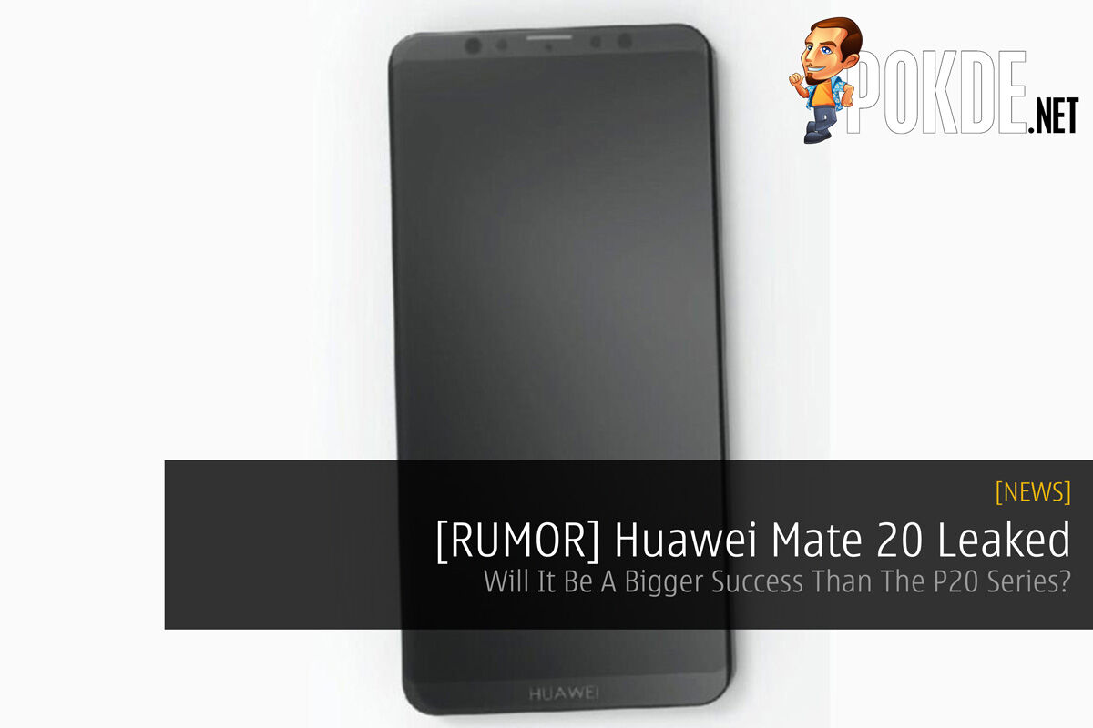 [Rumor] Huawei Mate 20 Leaked — Will It Be A Bigger Success Than The P20 Series? 29