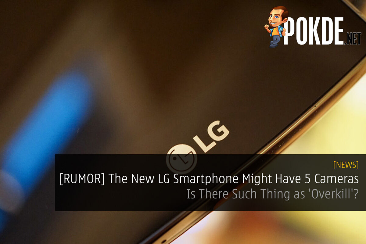 [RUMOR] The New LG Smartphone Might Have 5 Cameras — Is There Such Thing as 'Overkill'? 21