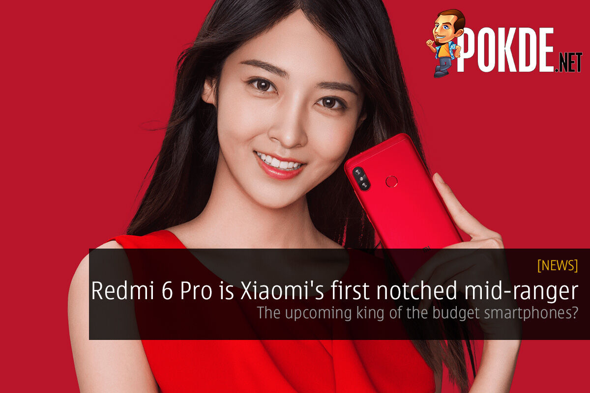 Redmi 6 Pro is Xiaomi's first notched mid-ranger — king of the budget smartphones? 26