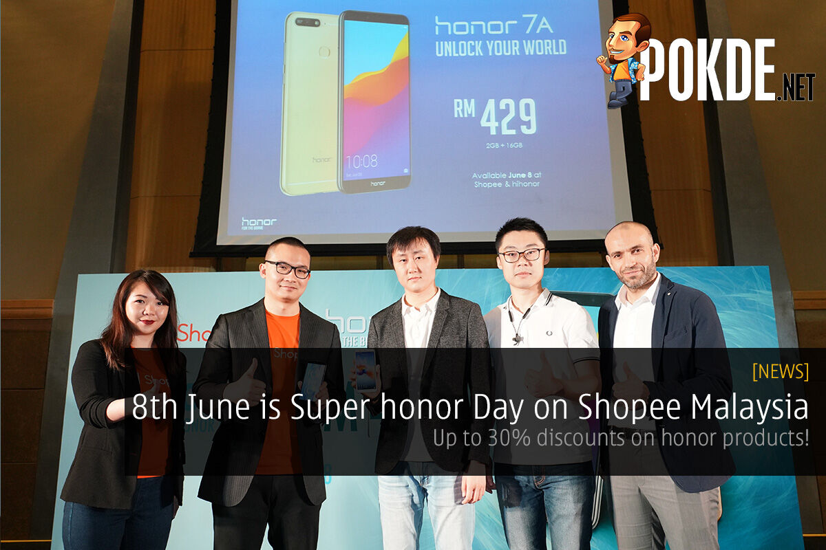 8th June is Super honor Day on Shopee Malaysia — up to 30% discounts on honor products! 19