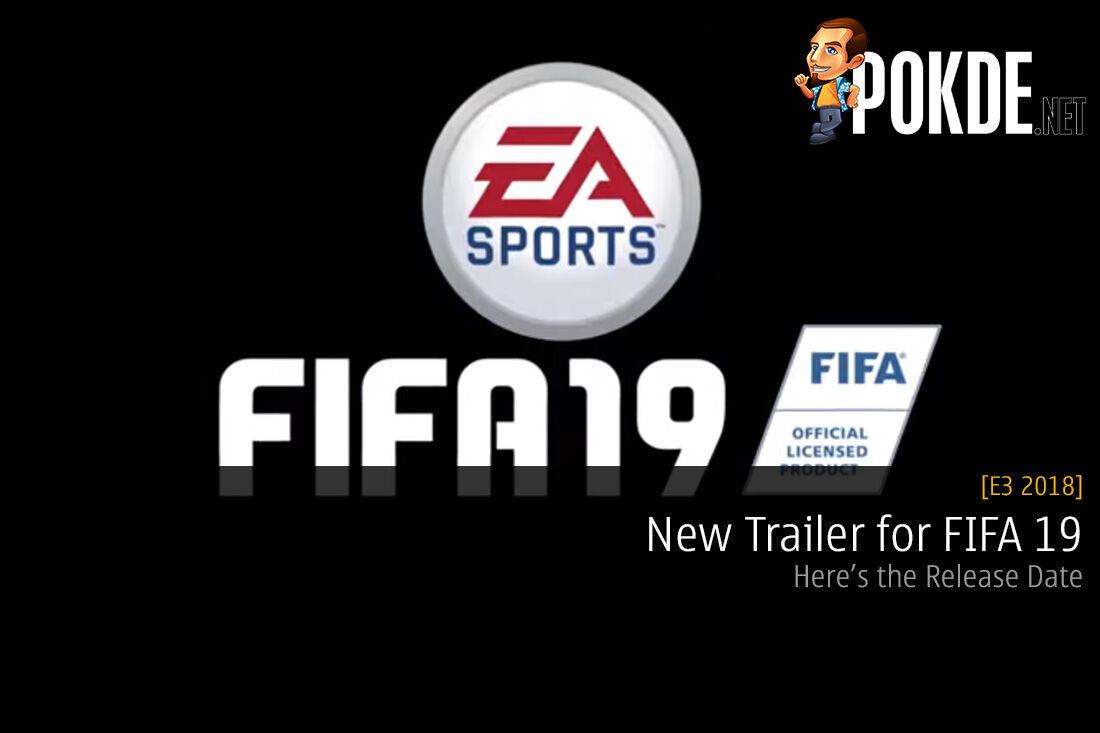 [E3 2018] New Trailer for FIFA 19