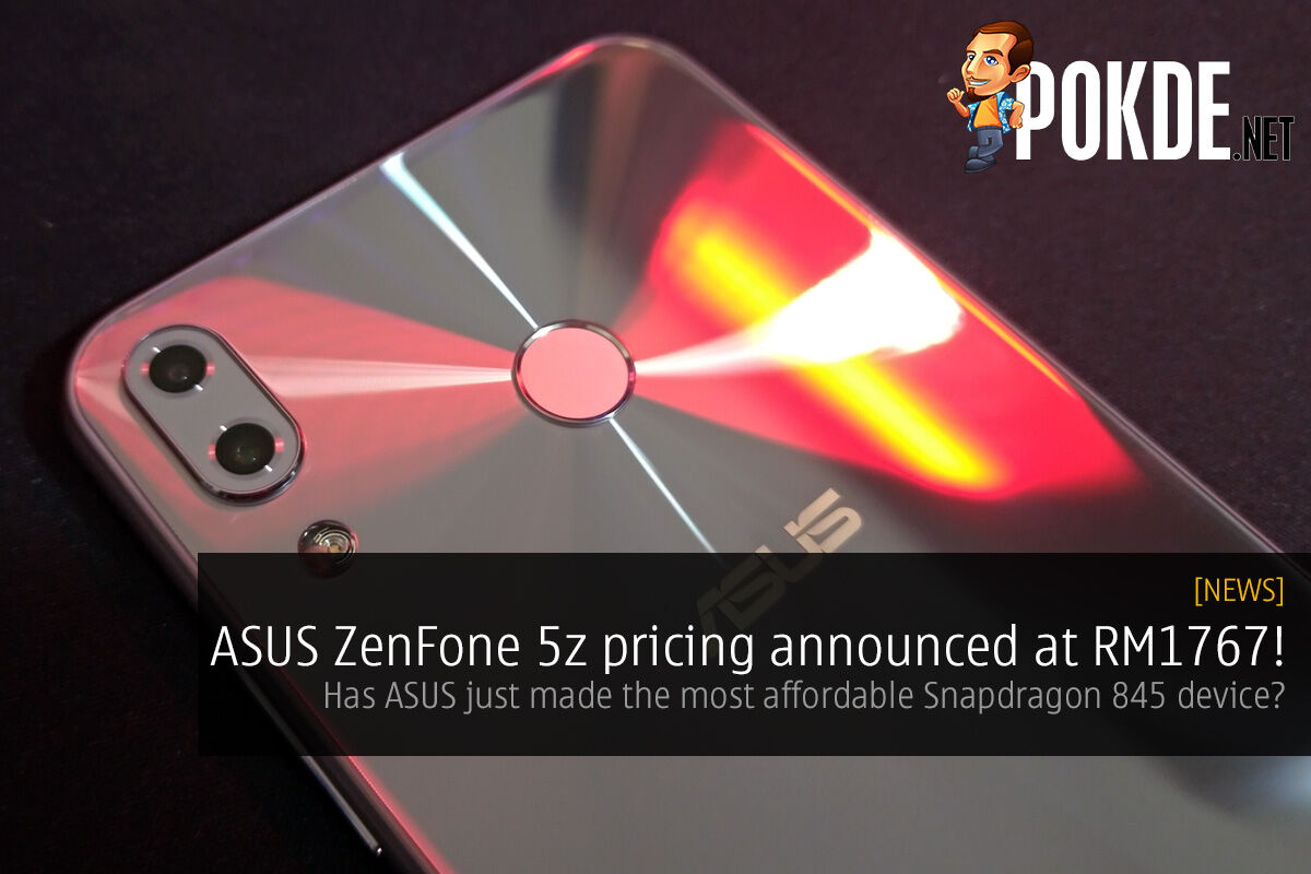 ASUS ZenFone 5z pricing announced at RM1767! Has ASUS just made the most affordable Snapdragon 845 device? 19