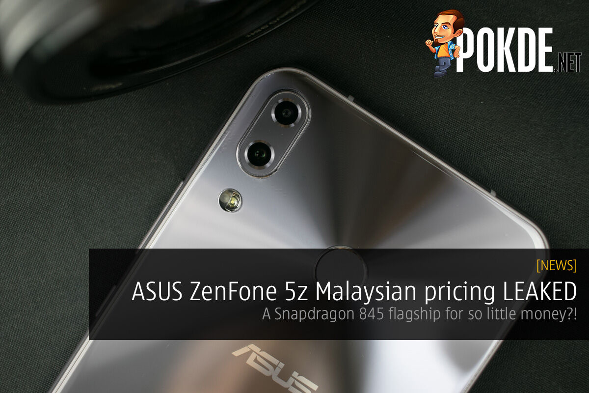 ASUS ZenFone 5z Malaysian pricing LEAKED — a Snapdragon 845 flagship for so little money?! 21