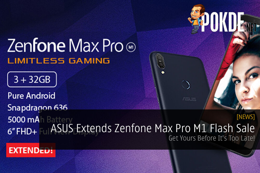 ASUS Extends Zenfone Max Pro M1 Flash Sale — Get Yours Before It's Too Late! 22