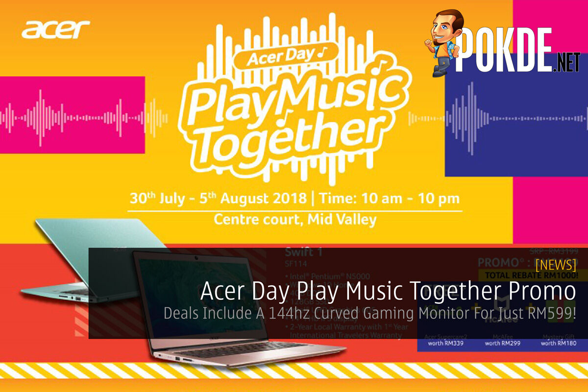 Acer Day Play Music Together Promo — Deals Include A 144hz Curved Gaming Monitor For Just RM599! 25