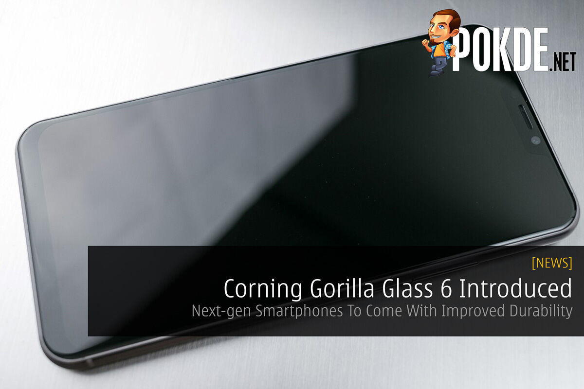 Corning Gorilla Glass 6 Introduced — Next-gen Smartphones To Come With Improved Durability 20