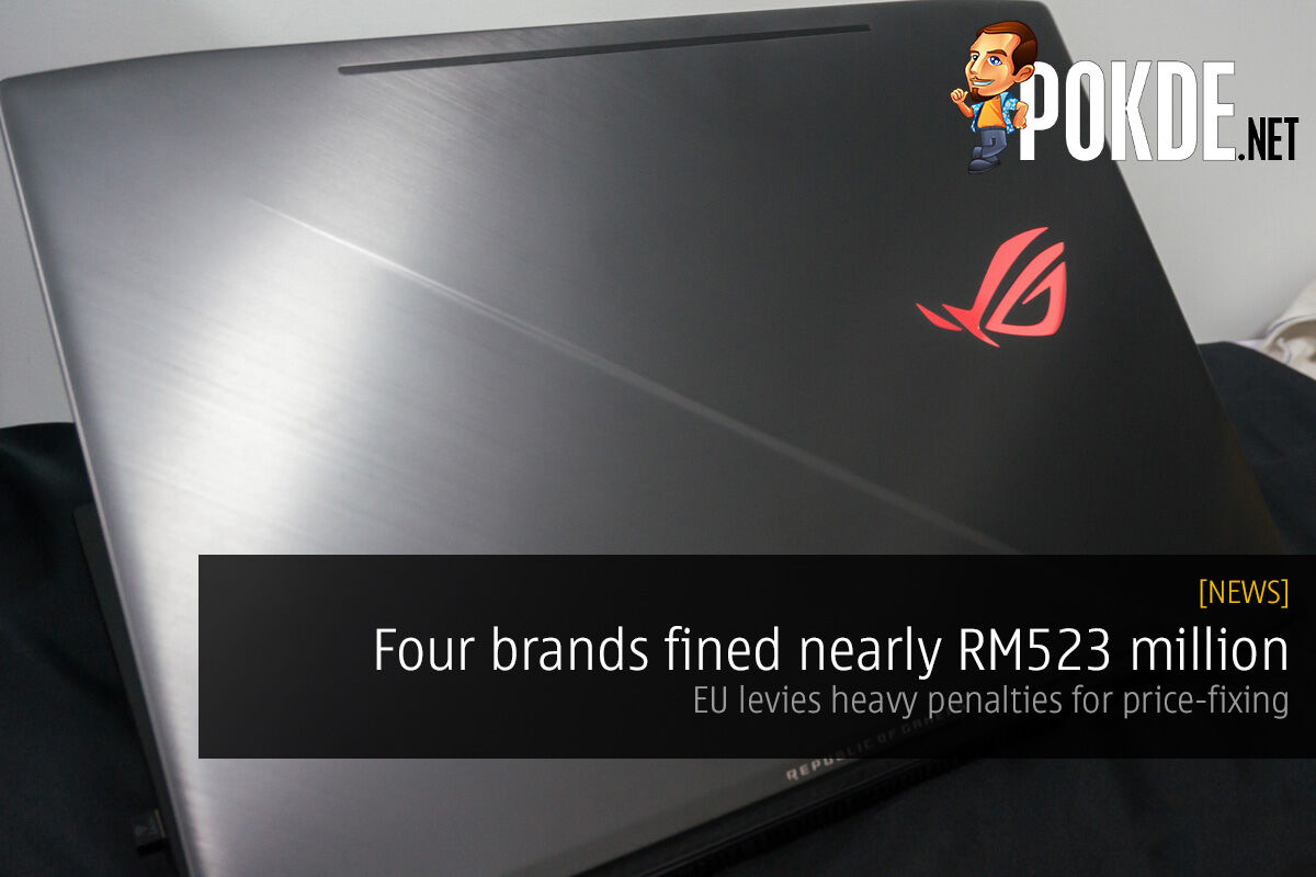 Four brands fined nearly RM523 million — EU levies heavy penalties for price-fixing 24