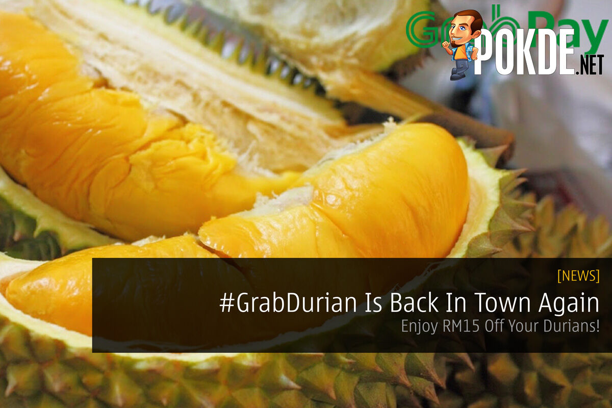 #GrabDurian Is Back In Town Again — Enjoy RM15 Off Your Durians! 22