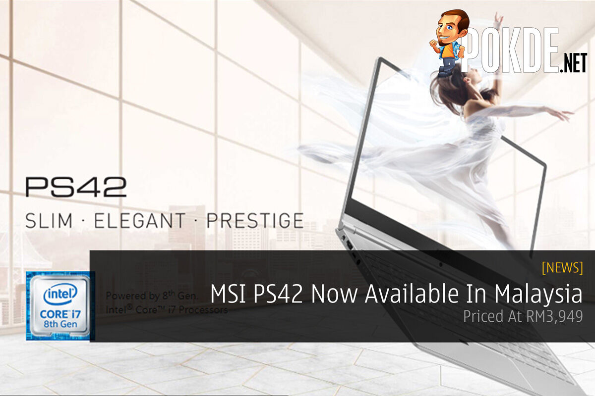 MSI PS42 Now Available In Malaysia — Priced At RM3,949 26