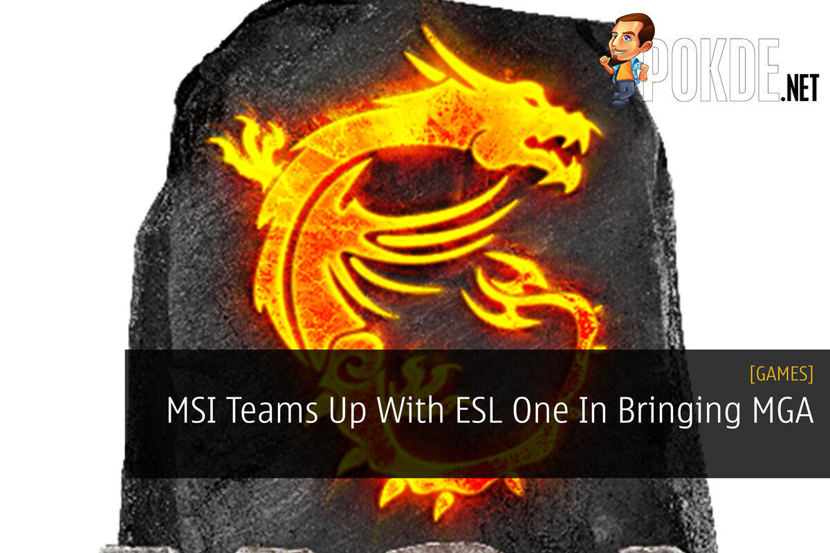 MSI Teams Up With ESL One In Bringing MGA 18