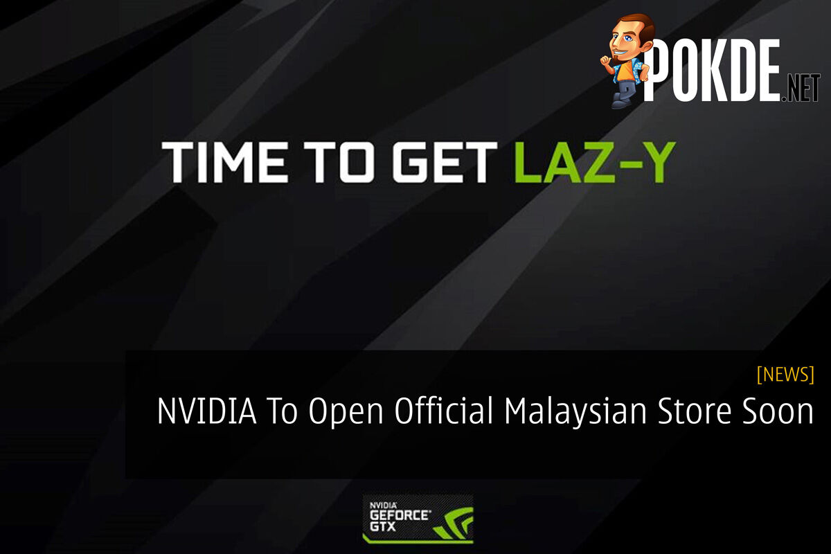NVIDIA To Open Official Malaysian Store Soon 22