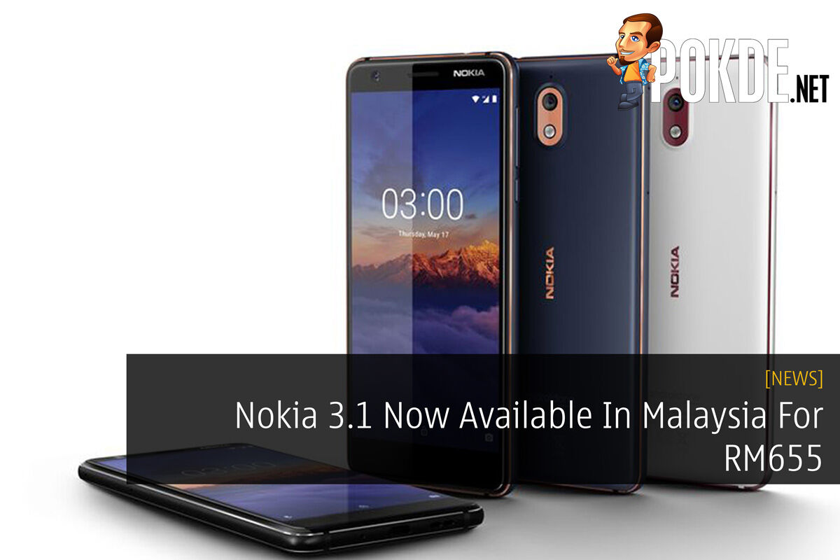 Nokia 3.1 Now Available In Malaysia For RM655 36