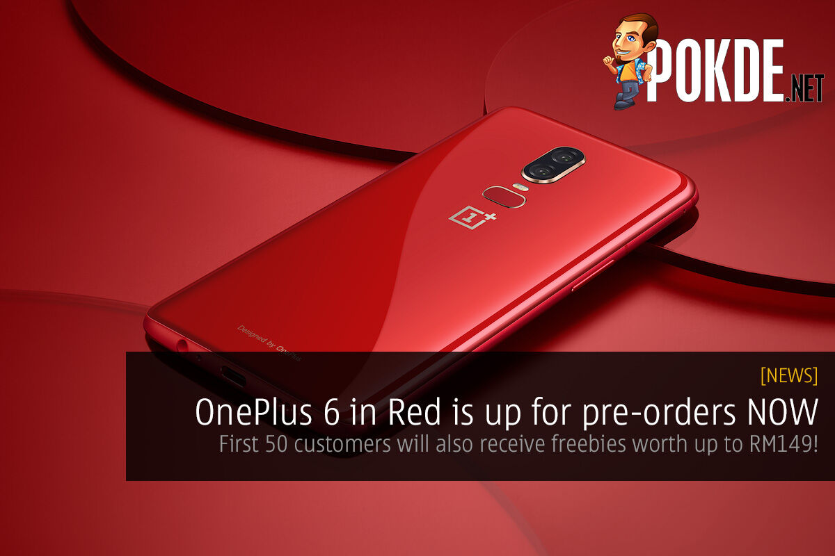 OnePlus 6 in Red is up for pre-orders NOW — first 50 customers will also receive freebies worth up to RM149! 22