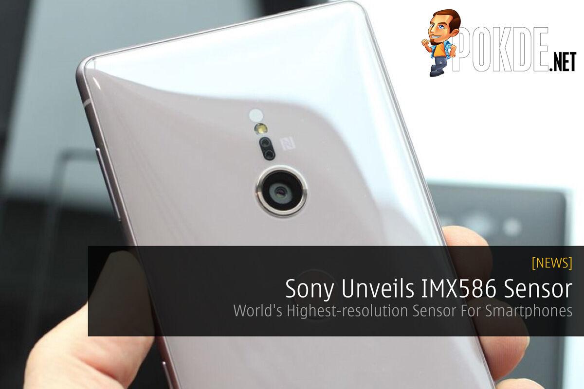Sony Unveils IMX586 Sensor — World's Highest-resolution Sensor For Smartphones 18