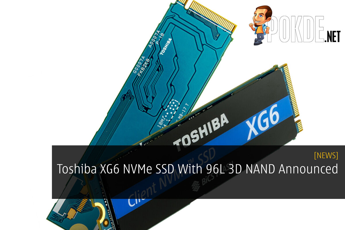 Toshiba XG6 NVMe SSD With 96L 3D NAND Announced 32
