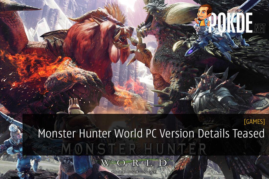Monster Hunter World PC Version Details Teased