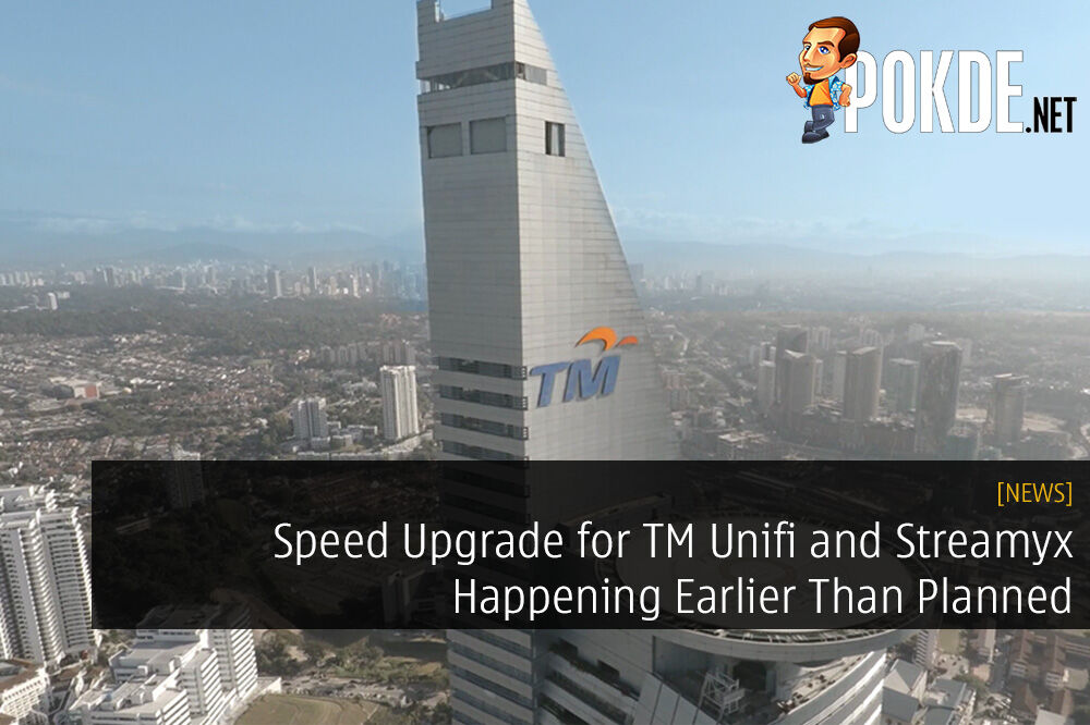 Speed Upgrade for TM Unifi and Streamyx Happening Earlier Than Planned 31