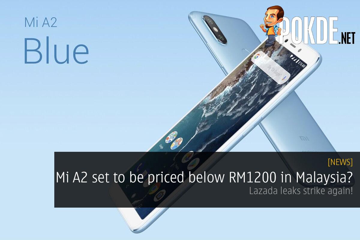 Mi A2 set to be priced below RM1200 in Malaysia? Lazada leaks strike again! 23