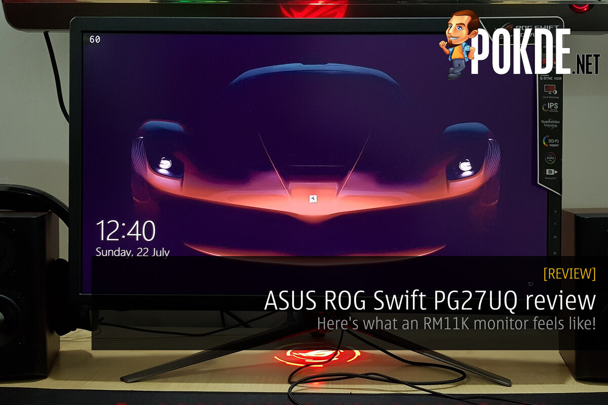 ASUS ROG Swift PG27UQ review - Here's what an RM11K monitor feels like! 25