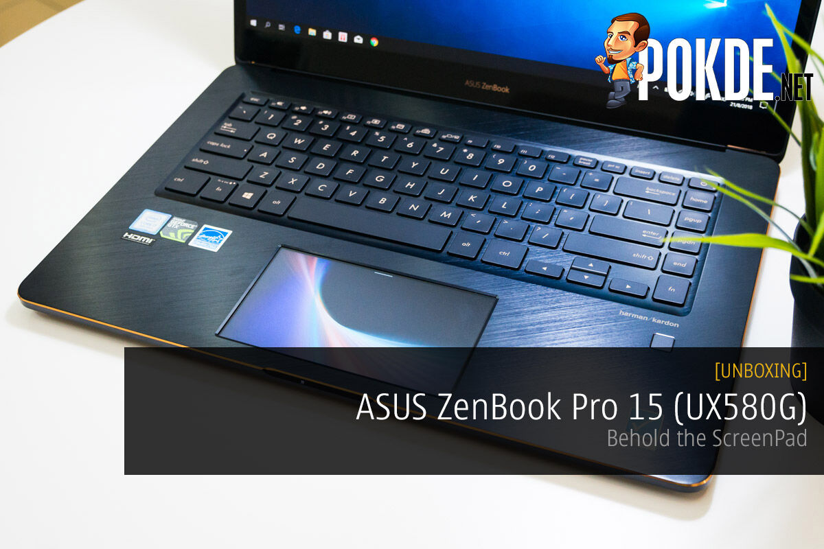 [UNBOXING] ASUS ZenBook Pro 15 (UX580G) — behold the ScreenPad 41