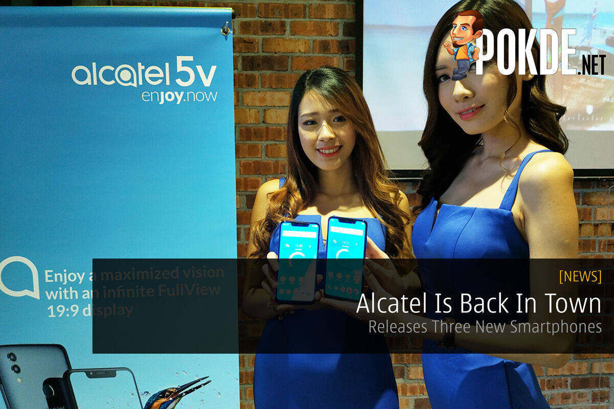 Alcatel Is Back In Town - Releases Three New Smartphones 38