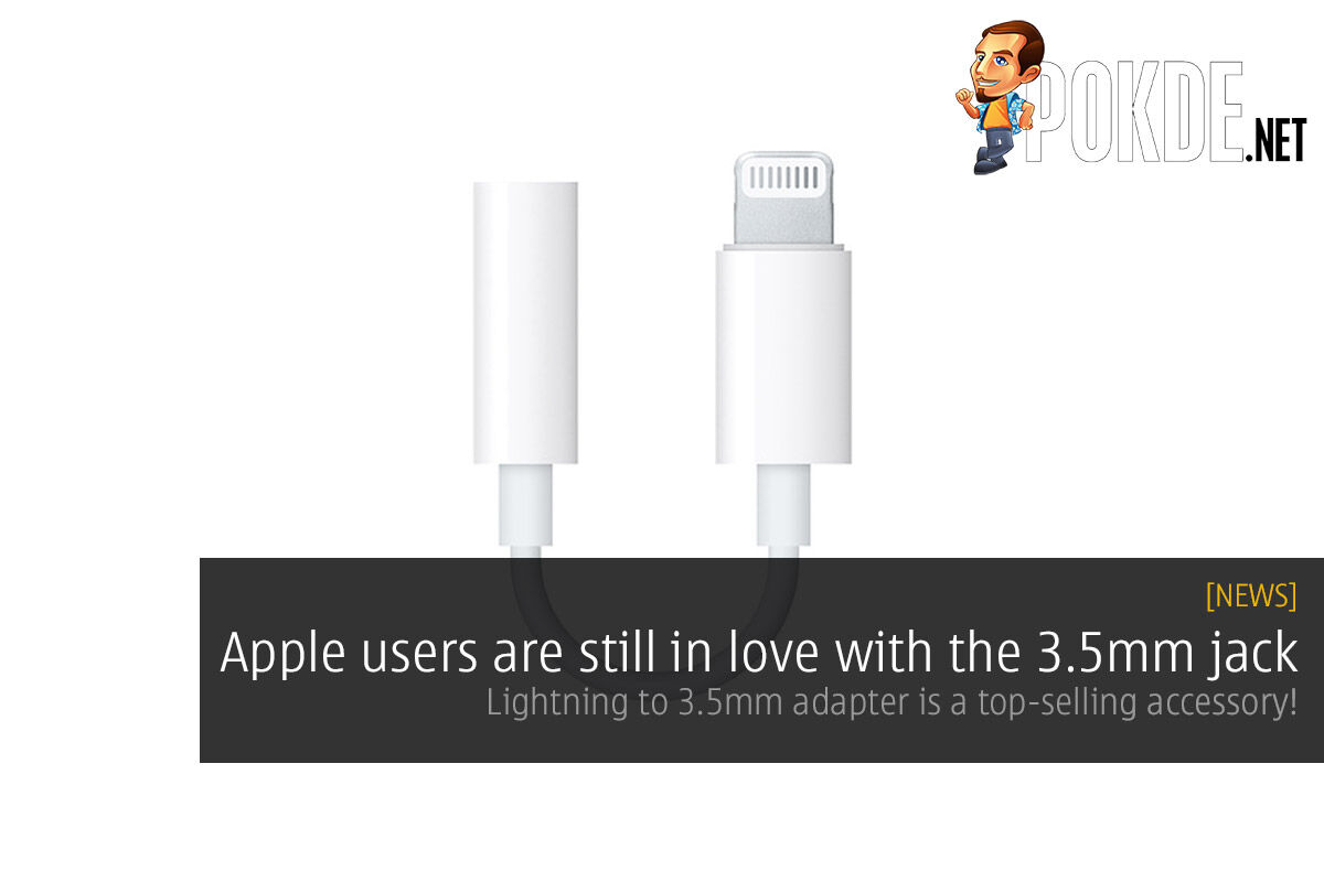 Apple users are still in love with the 3.5mm jack — Lightning to 3.5mm adapter is a top-selling accessory! 55