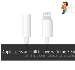 Apple users are still in love with the 3.5mm jack — Lightning to 3.5mm adapter is a top-selling accessory! 35