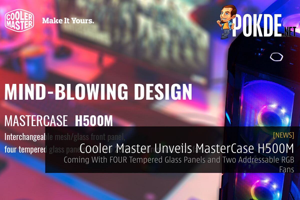 Cooler Master Unveils MasterCase H500M — Coming With FOUR Tempered Glass Panels and Two Addressable RGB Fans 29