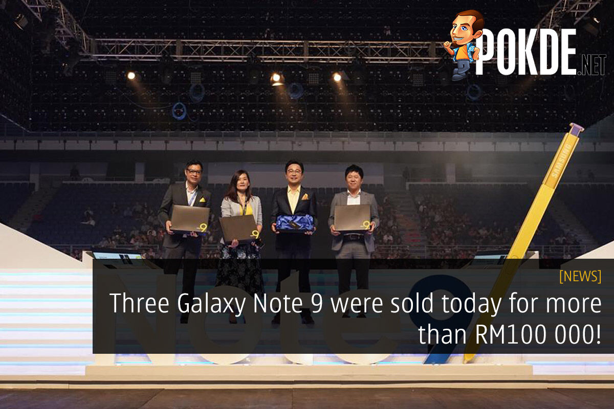 Three Galaxy Note 9 were sold today for more than RM100 000! 30