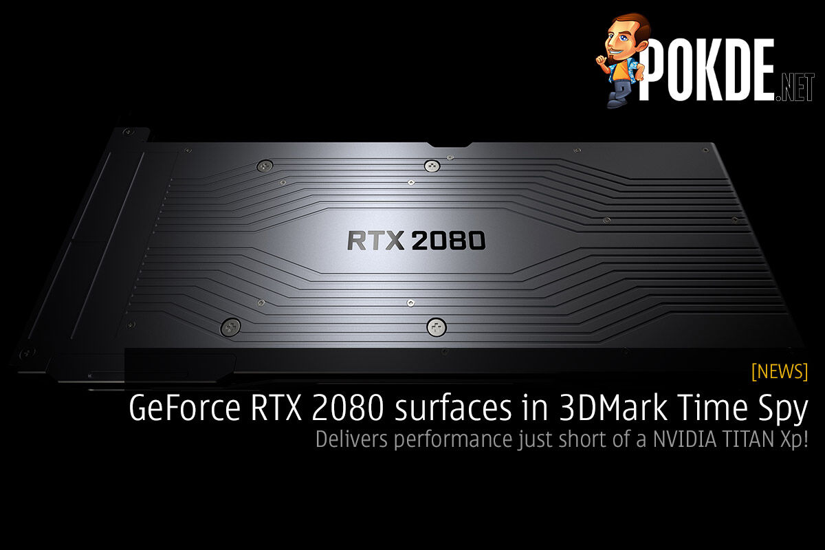 The GeForce RTX 2080 surfaces in 3DMark Time Spy — delivers performance just short of a NVIDIA TITAN Xp! 23