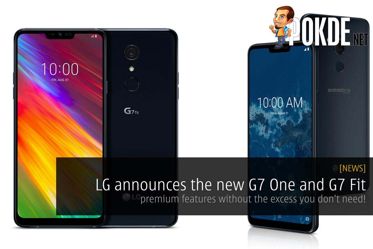 LG announces the new G7 One and G7 Fit — premium features without the excess you don't need! 40