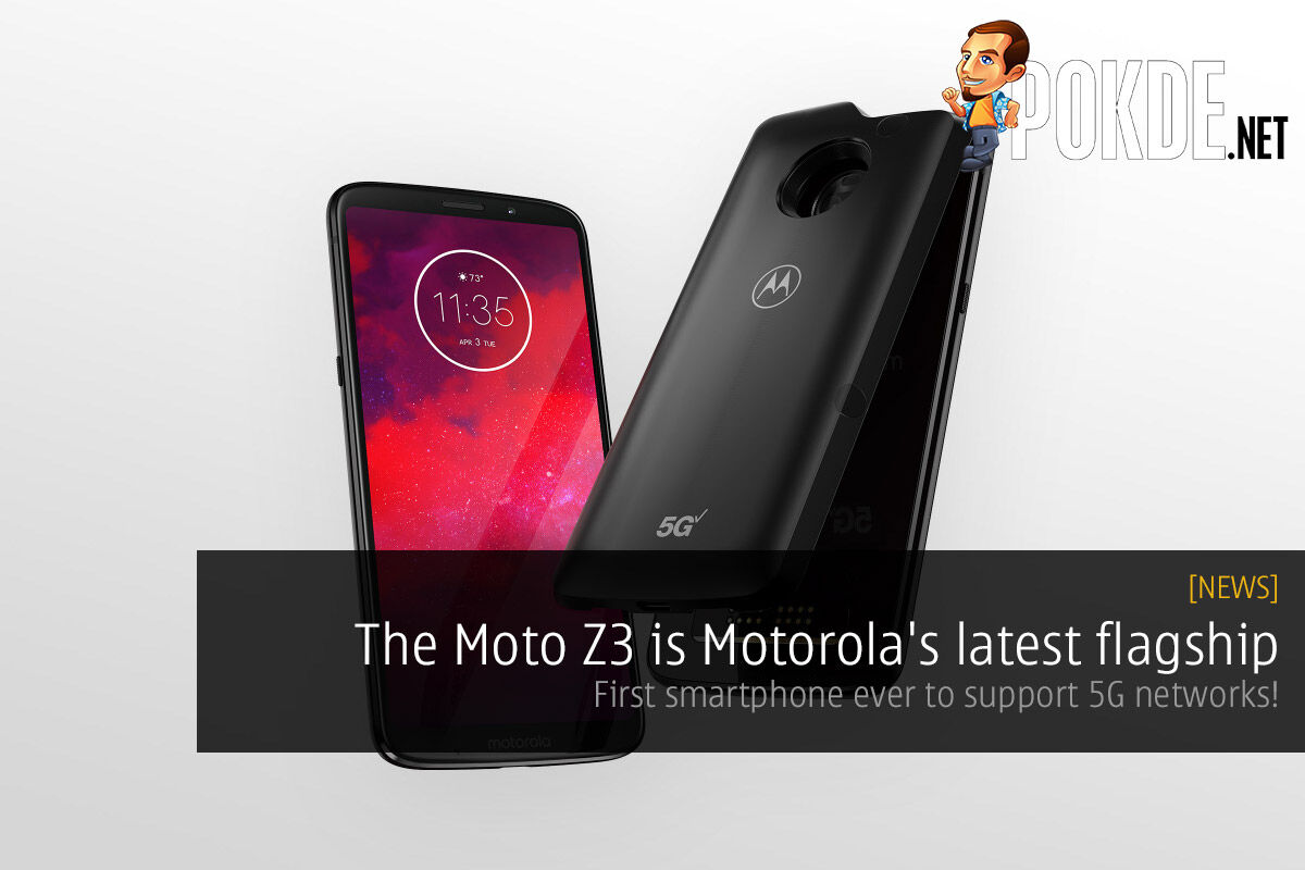 The Moto Z3 is Motorola's latest flagship — first smartphone ever to support 5G networks! 24