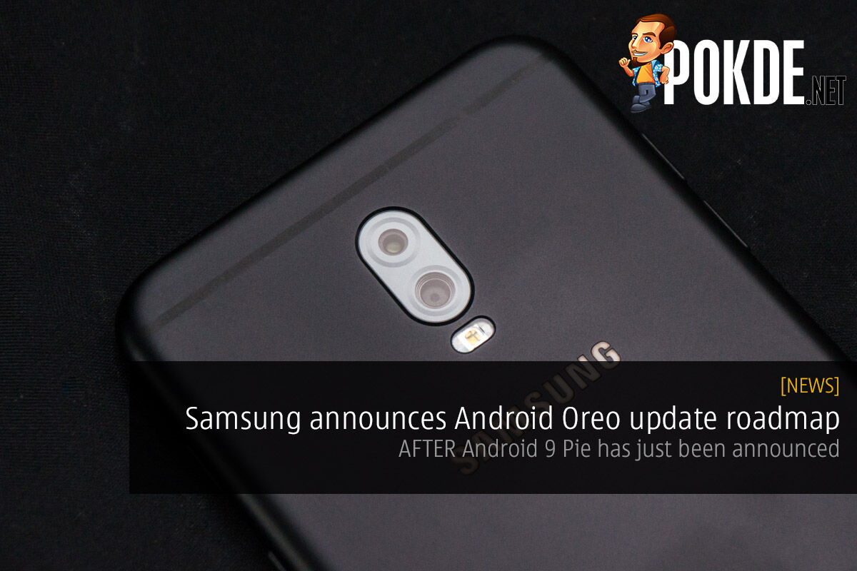 Samsung announces Android Oreo update roadmap, AFTER Android Pie has just been announced 31