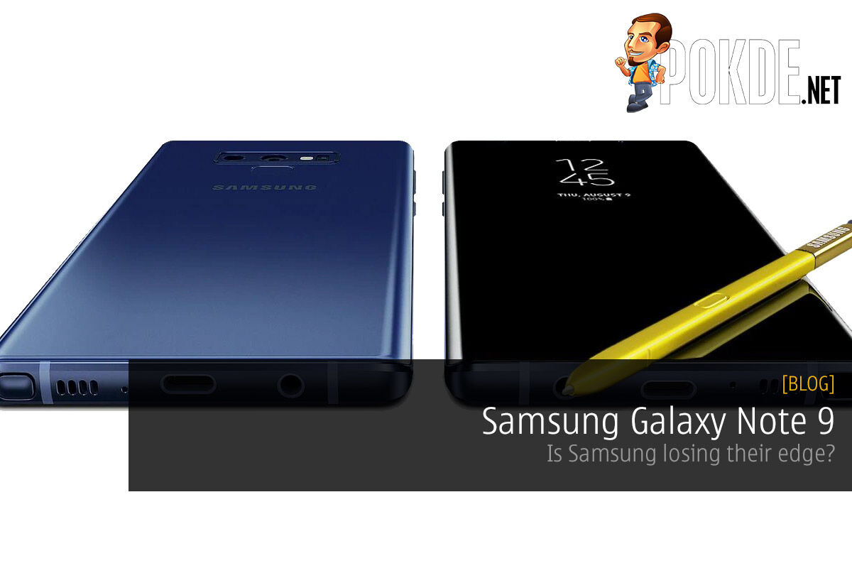 Samsung Galaxy Note 9 — is Samsung losing their edge? 31