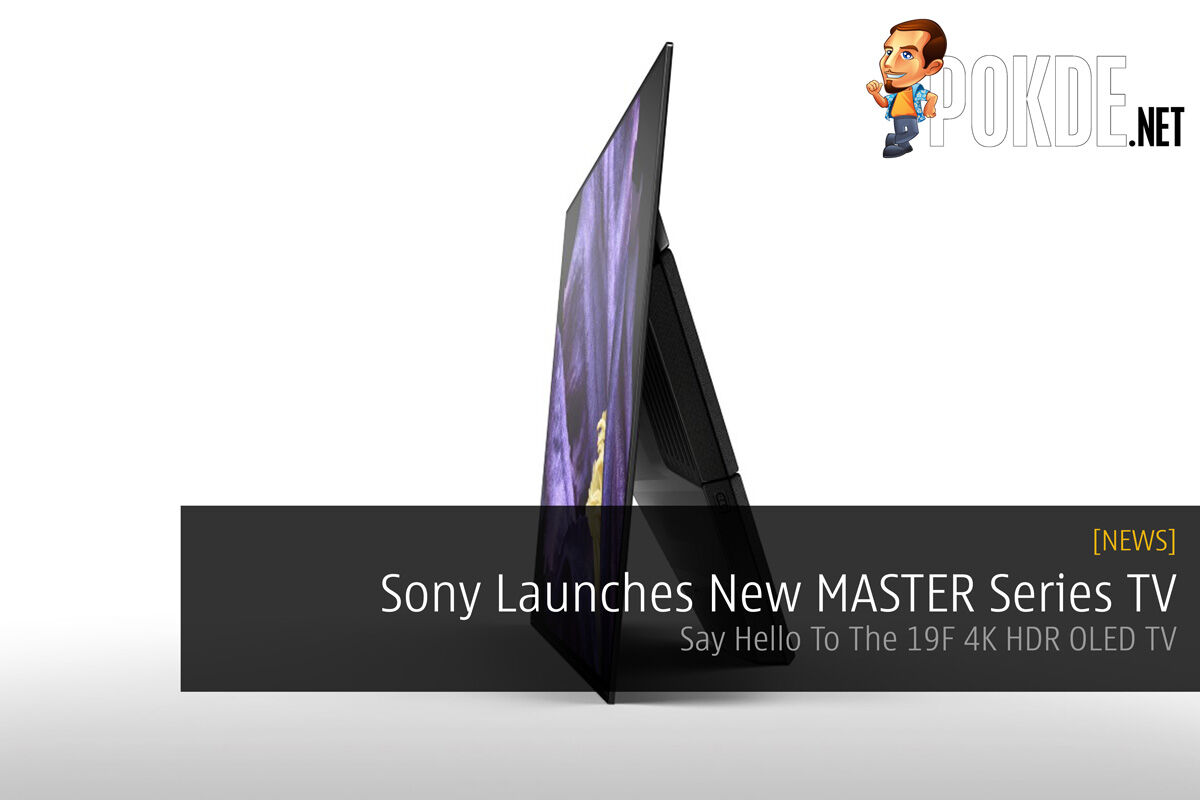 Sony Launches New MASTER Series TV — Say Hello To The 19F 4K HDR OLED TV 20