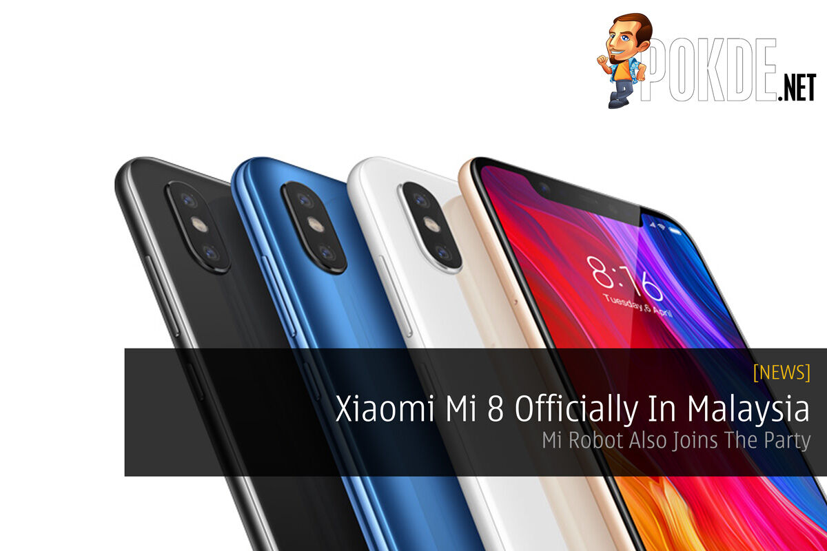 Xiaomi Mi 8 Officially In Malaysia — Mi Robot Also Joins The Party 27