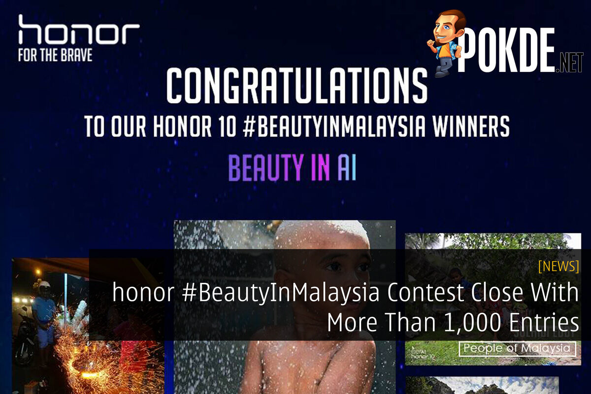 honor #BeautyInMalaysia Contest Close With More Than 1,000 Entries 25